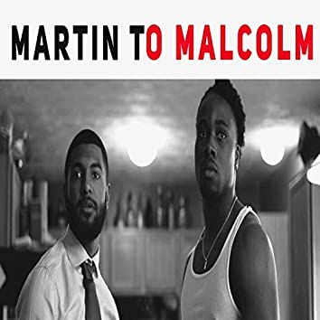 Martin to Malcolm (feat. FT$ Dan)