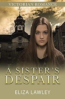 A Sister's Despair by [Eliza Lawley]