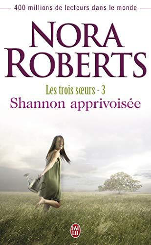 Les Trois soeurs, tome 3 : Shannon apprivoisée