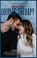 Effective Couples Therapy: 4 books in 1: Solve all your relationship problems. Overcome anxiety and codependency. Learn how to talk with your partner and spice up your sexual life
