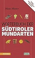 Das Woerterbuch der Suedtiroler Mundarten