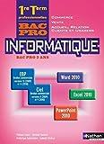 Informatique Office 2010 1re/Term Bac Pro Commerce/Vente/ARCU élève - Office 2010, Livre de l'élève Edition 2013