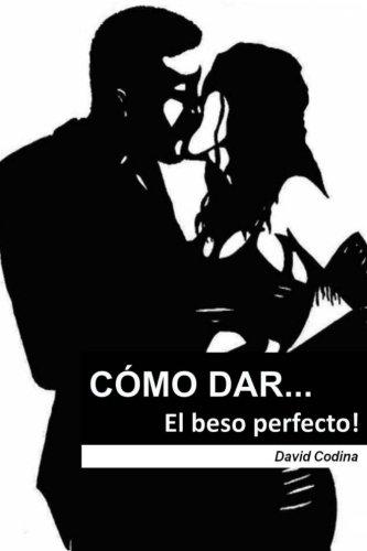CÓMO DAR... El beso perfecto!