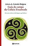 Guía de campo da Galicia Encantada: Dos seres míticos e dos lugares que habitan (EDICIÓN LITERARIA - LIBROX) (Galician Edition)