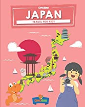 Japan: Travel for kids: The fun way to discover Japan (Travel Guide For Kids)