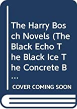 The Harry Bosch Novels (The Black Echo, The Black Ice, The Concrete Blonde) [First Omnibus Edition]