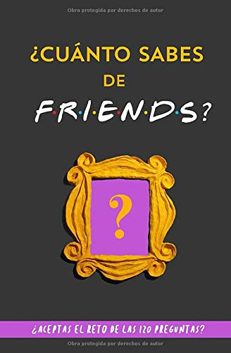 ¿Cuánto sabes de Friends?: ¿Aceptas el reto de las 120...