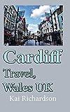 Cardiff Travel, Wales UK: Tourism, Holiday Guide, Honeymoon
