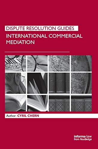 International Commercial Mediation (Dispute Resolution Guides) (English Edition)