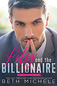 Lily and the Billionaire by [Beth Michele]