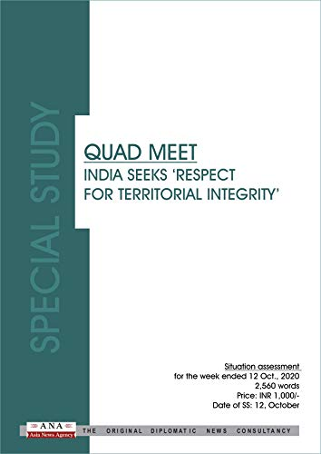 QUAD MEET: INDIA SEEKS 'RESPECT FOR TERRITORIAL INTEGRITY': Special Study - 12 October 2020 (English Edition)