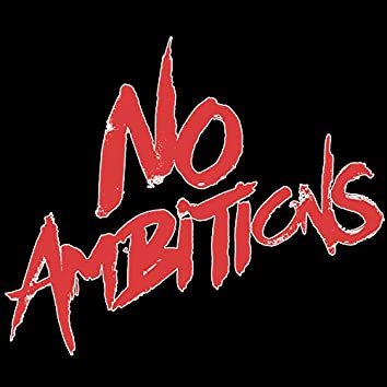 No Ambitions