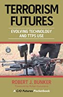 Terrorism Futures: Evolving Technology and Ttps Use