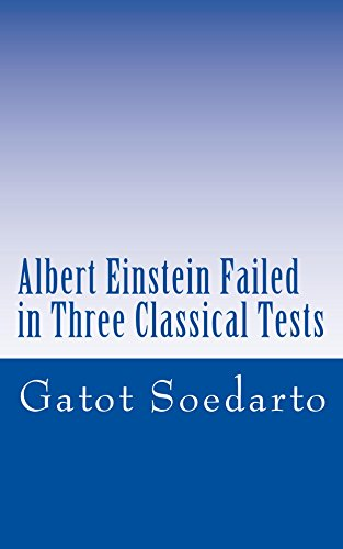 Albert Einstein Failed In Three Classical Tests (English Edition)