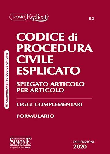 Codice di procedura civile esplicato. Spiegato articolo per articolo. Leggi complementari. Formulario