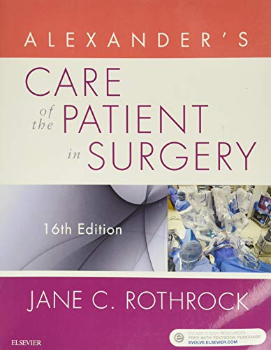 Compare Textbook Prices for Alexander's Care of the Patient in Surgery 16 Edition ISBN 9780323479141 by Rothrock PhD  RN  CNOR  FAAN, Jane C.