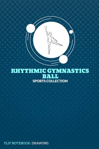 Rhythmic Gymnastics Ball - Sports Collection, Flip Notebook:Drawing, Size 6x9, 120 Sheets, Blue