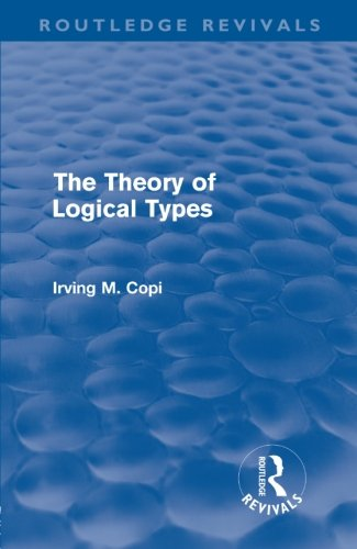 The Theory Of Logical Types: Monographs in Modern Logic (Routledge Revivals)