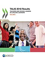 Talis 2018 Results: Teachers and School Leaders As Lifelong Learners
