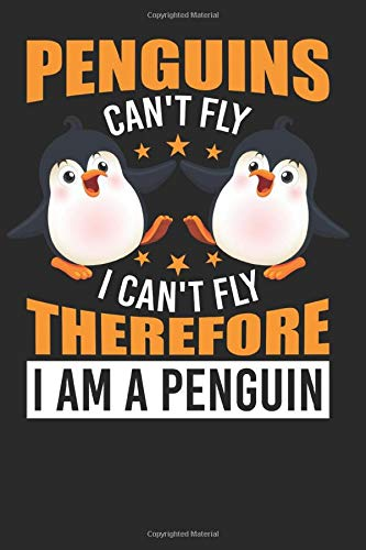 Penguins Can't Fly I Can't Fly Therefore I'm a Penguin: Funny Penguin Journal, Composition Notebook for Penguins lovers. Wide Ruled Blank Lined. ... Christmas, Kids, boys, girls men and Women.