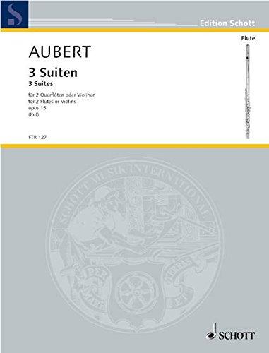 3 Suiten: op. 15. 2 Flöten (Violinen). Spielpartitur. (Edition Schott)