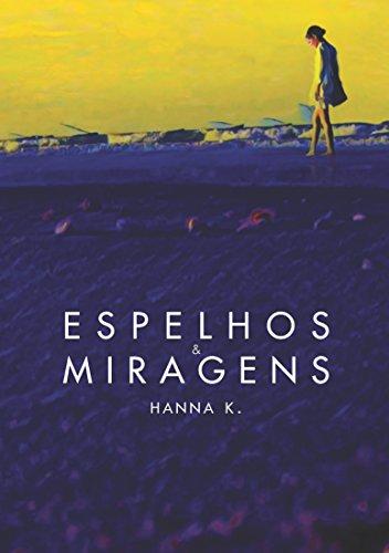 Espelhos e Miragens por [Hanna K.]