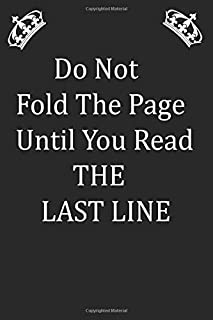 Do Not fold the page Untile you read the last line: lined notebook/journal Inspirational Quote Notebook To Write / Quote j...