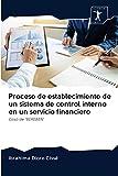 Proceso de establecimiento de un sistema de control interno en un servicio financiero: Caso de 'BEREBEN'