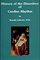 History of the Disorders of Cardiac Rhythm