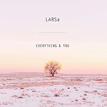 Everything & You