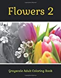 Flowers 2 - Grayscale Adult Coloring Book