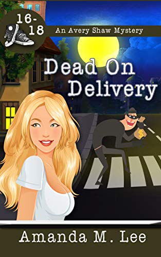 Dead on Delivery: An Avery Shaw Mystery Books 16-18 by [Amanda M. Lee]