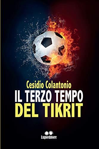 Il Terzo Tempo del Tikrit (Italian Edition)