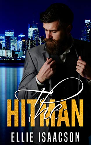 The Hitman (The Hitman Series Book 1) by [Ellie Isaacson]