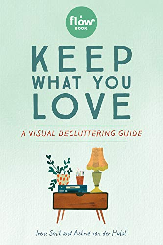 Keep What You Love: A Visual Decluttering Guide