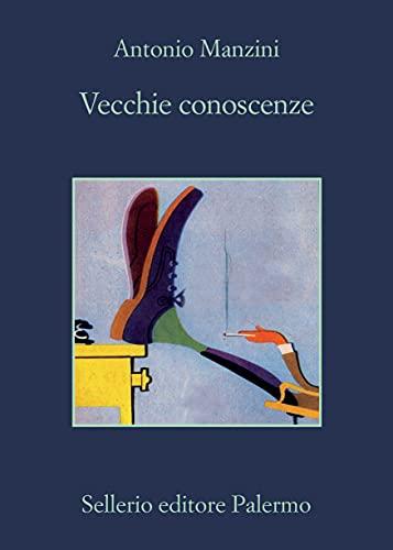 Vecchie conoscenze (Il vicequestore Rocco Schiavone Vol. 17)