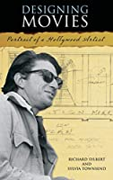 Designing Movies: Portrait of a Hollywood Artist