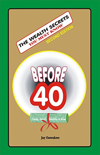 Book: The Wealth Secrets You Must Know Before 40 by Jay Onwukwe