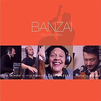 Banzai (For Luizão Maia) [feat. Rosa Passos, Jose Reinoso & Kiichiro Komobuchi]