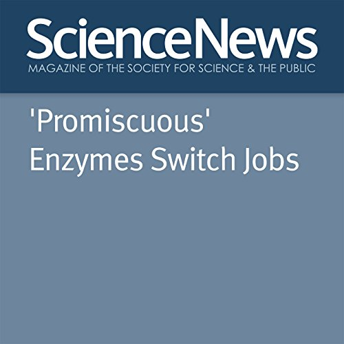 'Promiscuous' Enzymes Switch Jobs cover art