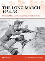 The Long March, 1934-35: The Rise of Mao and the Beginning of Modern China (Campaign)