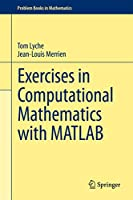 Exercises in Computational Mathematics with MATLAB (Problem Books in Mathematics)