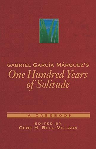 Gabriel García Márquez\'s One Hundred Years of Solitude: A Casebook (Casebooks in Criticism)