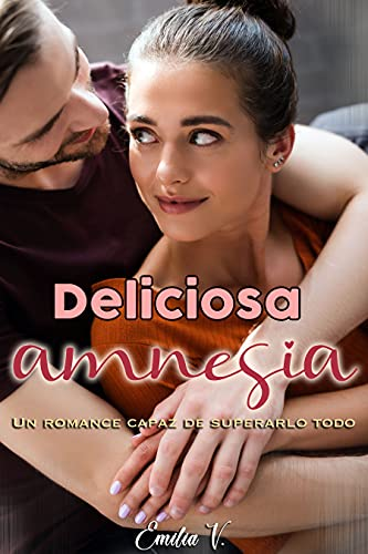 Deliciosa amnesia de Emilia V.