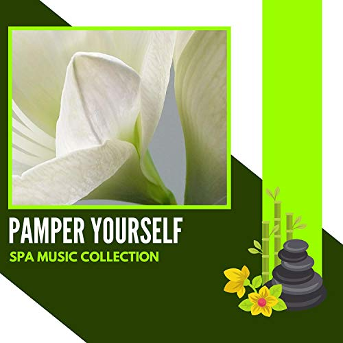 Pamper Yourself - Spa Music Collection