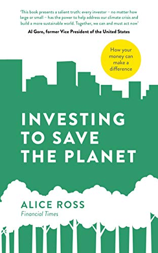 Investing To Save The Planet: How Your Money Can Make a Diff