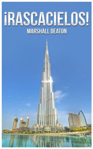 ¡Rascacielos! Libro de fotos y hechos para niños y adultos acerca de los 10 rascacielos más altos del mundo