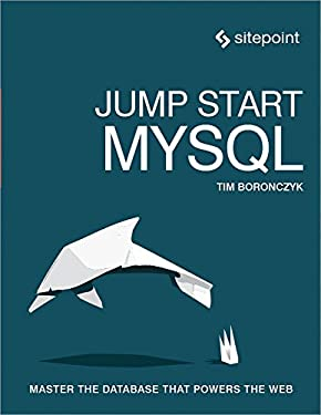 Jump Start MySQL: Master the Database That Powers the Web