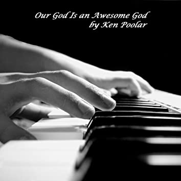 Our God Is an Awesome God - Piano