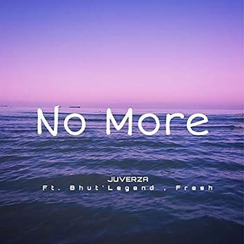 No More (feat. Bhut'Legend & Fresh)